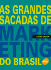 As grandes sacadas de marketing do Brasil