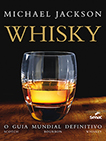 Whisky: o guia mundial definitivo